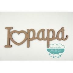Letrero de madera color natural - I love papá